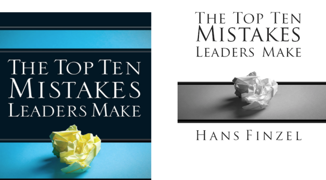 Free eBook Deal: The Top Ten Mistakes Leaders Make by Hans Finzel