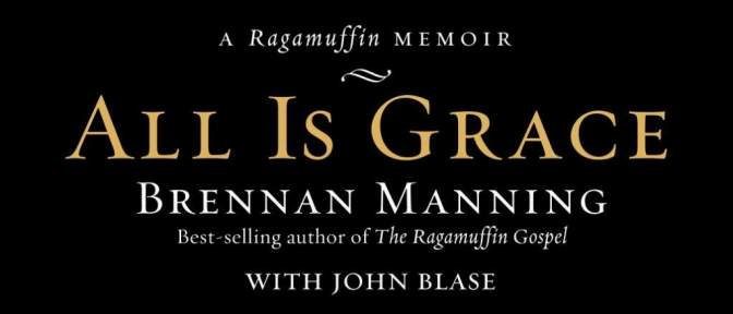 Free eBook Deal: All is Grace by Brennan Manning